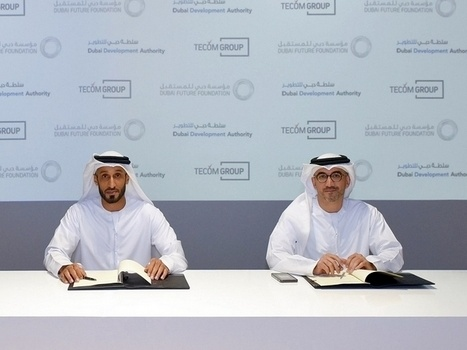 Dubai to turn future challenges into opportunities! The Emirate's innovation ecosystem to be seriously reinforced as Tecom Group signs a MoU with Dubai Future Foundation and Dubai Development Authority