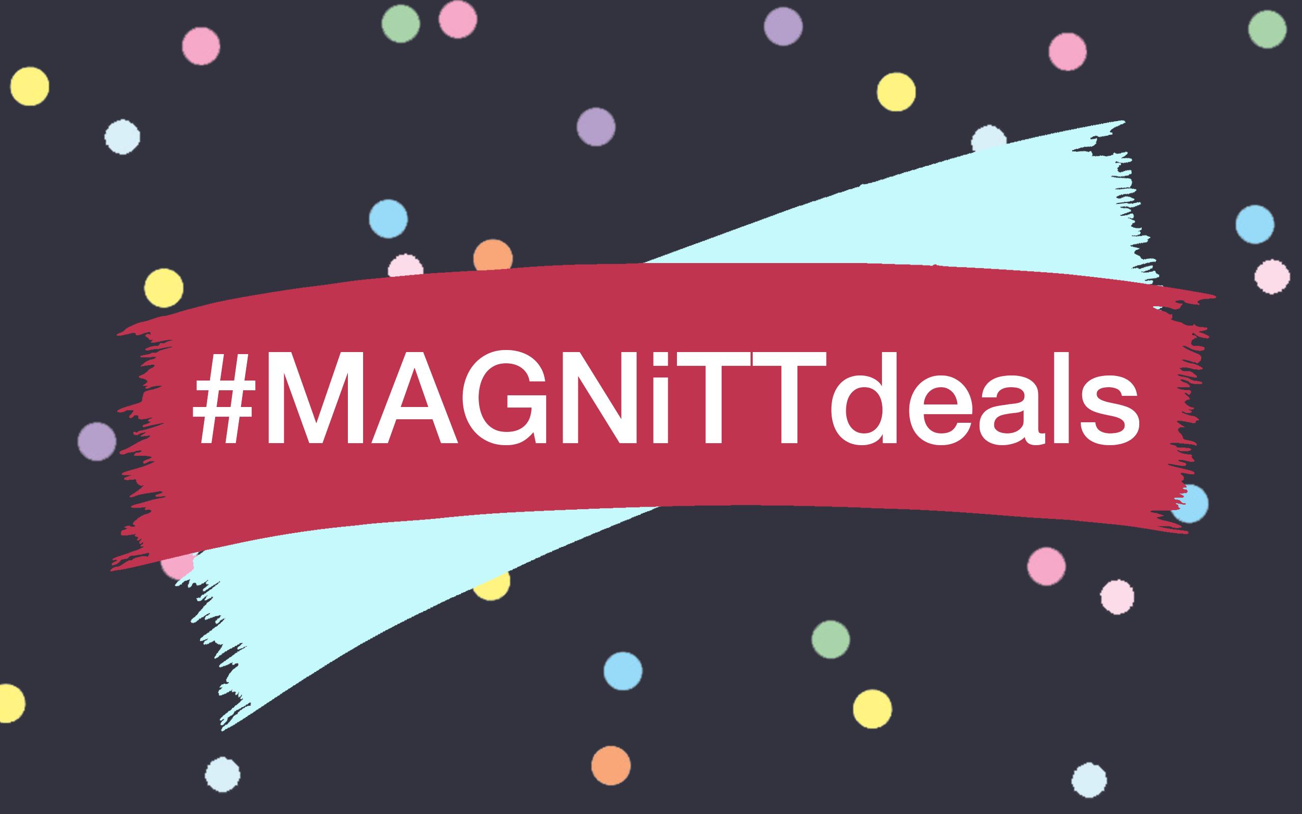 MAGNiTT Deals