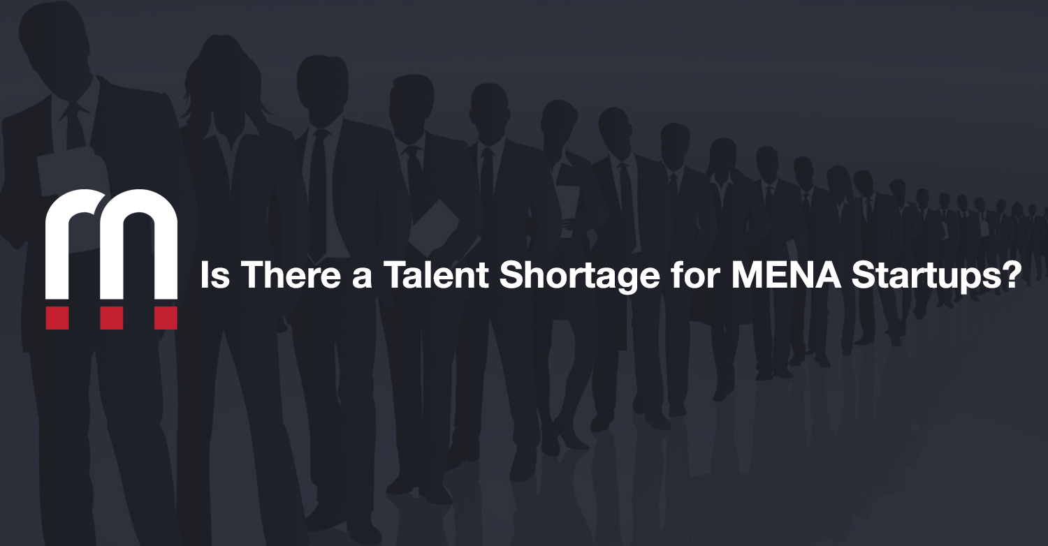 MENA Startup Talent Shortage? Or Haven't Found the Right Role?