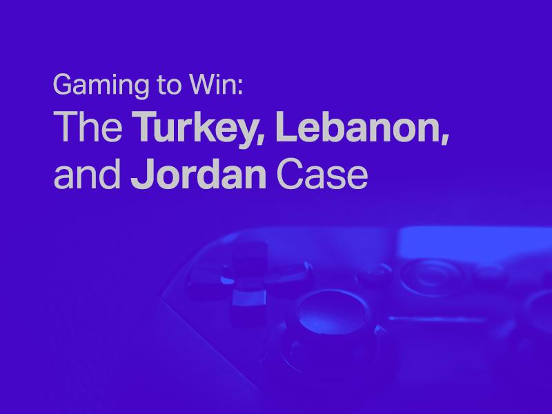 Gaming to Win: The Turkey, Lebanon, and Jordan Case
