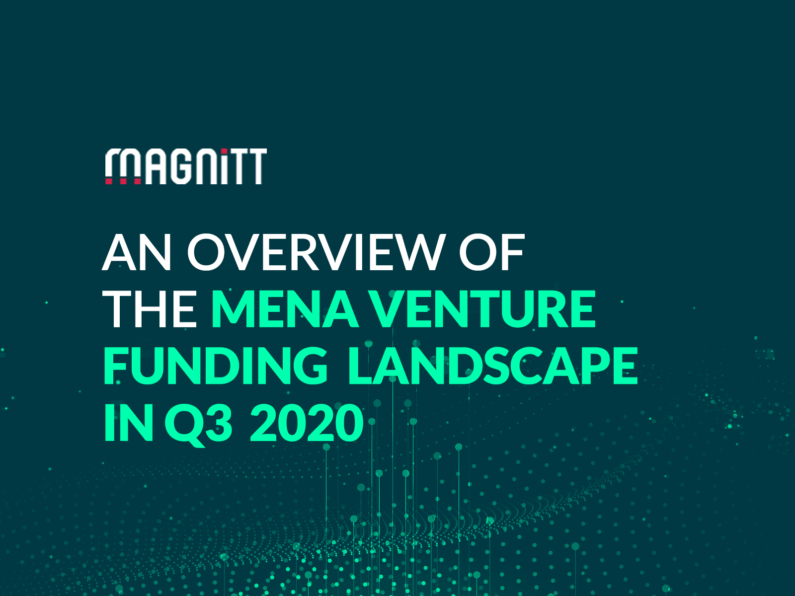2020 startup funding amount matches 2019 levels, despite 50% drop in investment deals from Q2 to Q3 in MENA, according to MAGNiTT