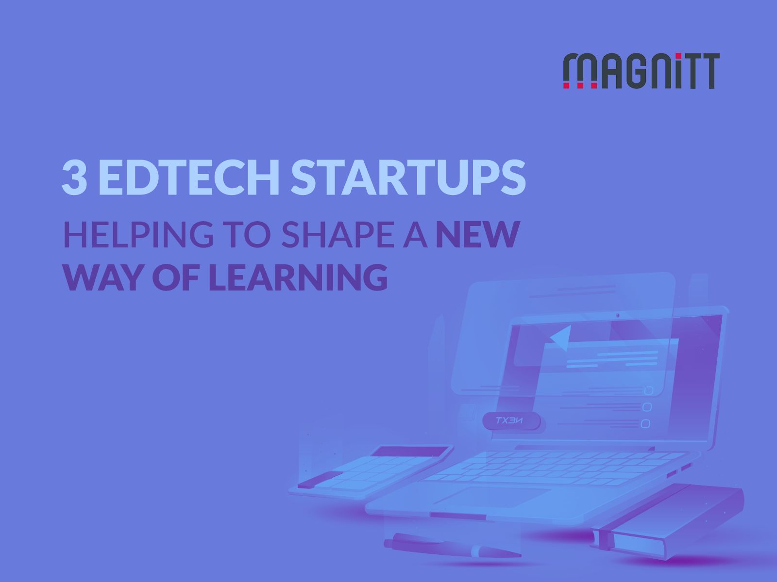Meet 3 Edtech startups helping to shape a new way of learning