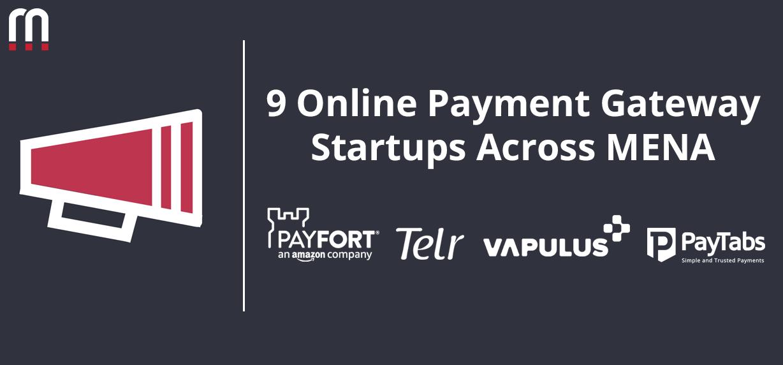 9 Online Payment Gateway Startups Across MENA