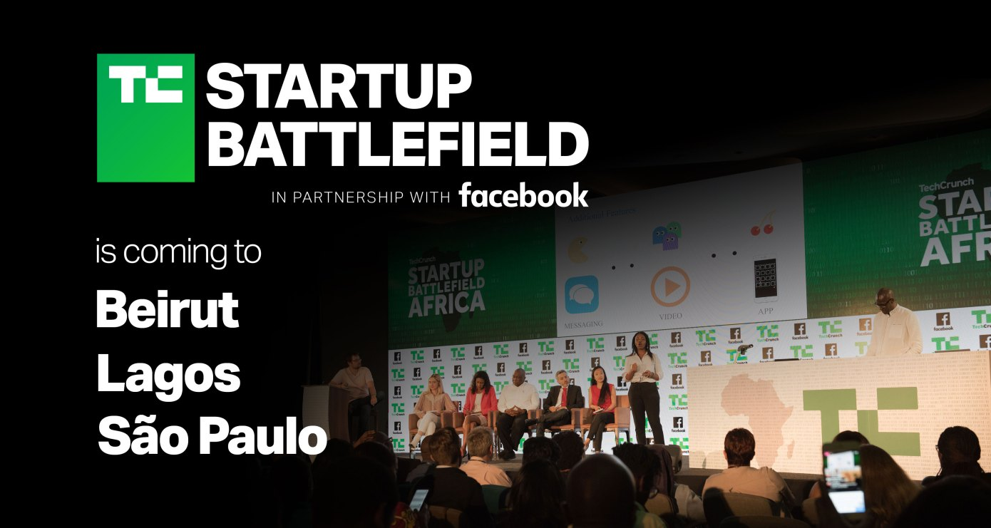 TechCrunch's Startup Battlefield is coming soon to Beirut, São Paulo and Lagos